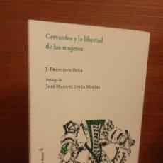 Libros: CERVANTES Y LA LIBERTAD DE LAS MUJERES - J. FRANCISCO PEÑA - UNIVERSIDAD DE ALCALÁ DE HENARES 2018. Lote 278697463