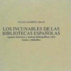 Libros: LOS INCUNABLES DE LAS BIBLIOTECAS ESPAÑOLAS. Lote 279412963
