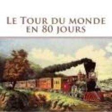 Libros: LE TOUR DU MONDE EN 80 JOURS. Lote 279571843