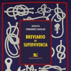Libros: BREVIARIO DE SUPERVIVENCIA.ADOLFO FERNÁNDEZ AGUILAR.-NUEVO. Lote 280875893