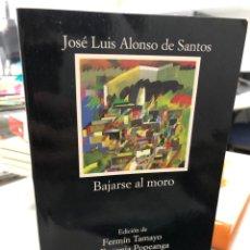 Libros: JOSÉ LUIS ALONSO DE SANTOS - BAJARSE AL MORO - CÁTEDRA. Lote 281870618