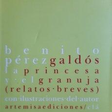 Libros: LA PRINCESA Y EL GRANUJA (RELATOS BREVES). Lote 283300763