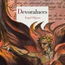 Libros: DEVORALUCES. ÁNGEL OLGOSO. NUEVO. Lote 286745728