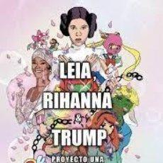 Libri: LEIA, RIHANNA & TRUMP PROYECTO UNA. Lote 287984083