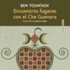 Libros: ENCUENTROS FUGACES CON EL CHE GUEVARA. Lote 288020343