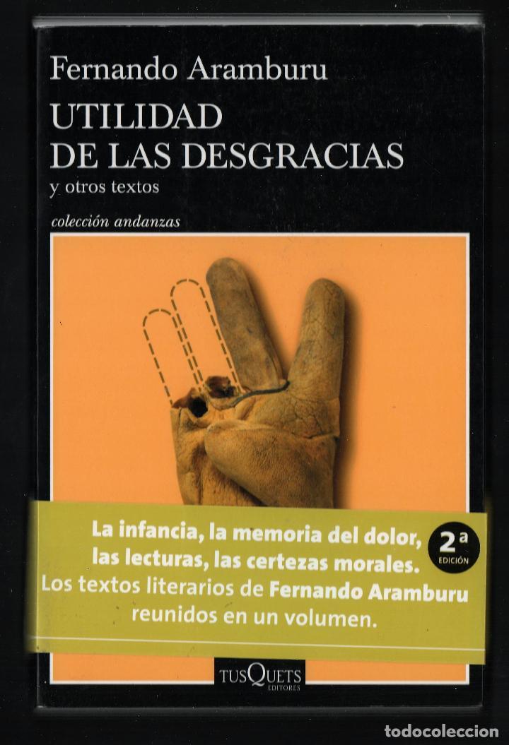 FERNANDO ARAMBURU UTILIDAD DE LAS DESGRACIAS Y OTROS TEXTOS ED TUSQUETS 2020 2ª EDICIÓN FAJA (Libros Nuevos - Narrativa - Literatura Española)