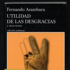 Libros: FERNANDO ARAMBURU UTILIDAD DE LAS DESGRACIAS Y OTROS TEXTOS ED TUSQUETS 2020 2ª EDICIÓN FAJA. Lote 288489473
