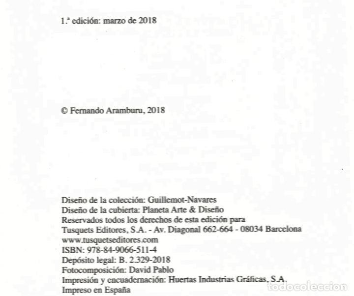 Libros: FERNANDO ARAMBURU AUTORRETRATO SIN MÍ TUSQUETS EDITORES 2018 1ª EDICIÓN CON FAJA COL MARGINALES - Foto 4 - 288547168