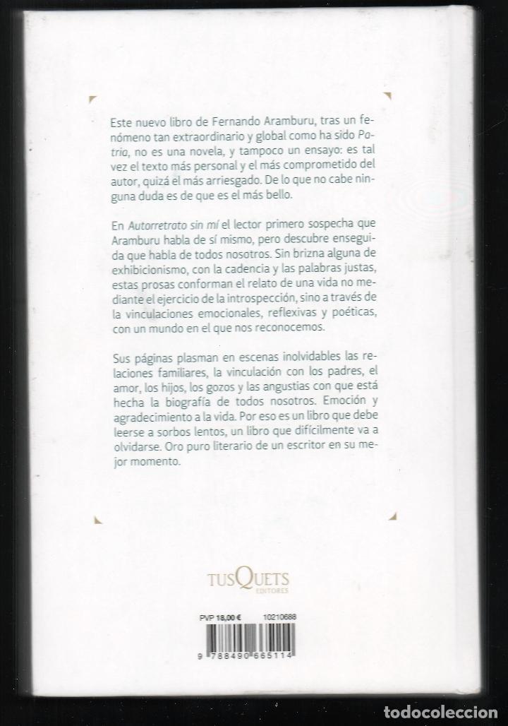 Libros: FERNANDO ARAMBURU AUTORRETRATO SIN MÍ TUSQUETS EDITORES 2018 1ª EDICIÓN CON FAJA COL MARGINALES - Foto 8 - 288547168