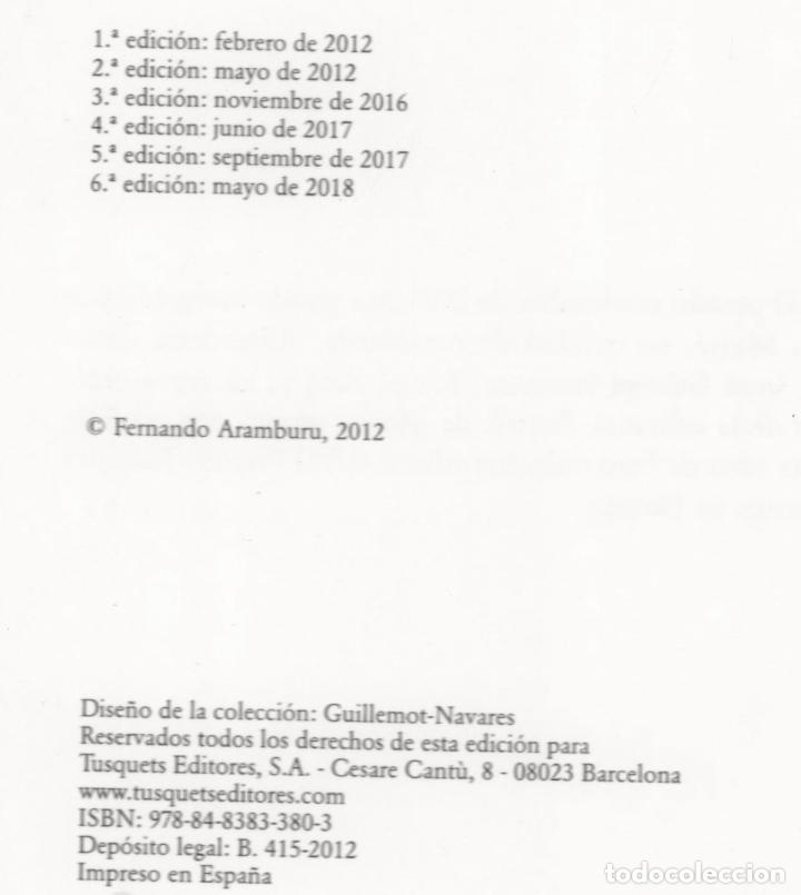 Libros: FERNANDO ARAMBURU AÑOS LENTOS TUSQUETS ED 2018 6ª EDICIÓN PREMIO TUSQUETS DE NOVELA COL ANDANZAS 775 - Foto 4 - 288560298
