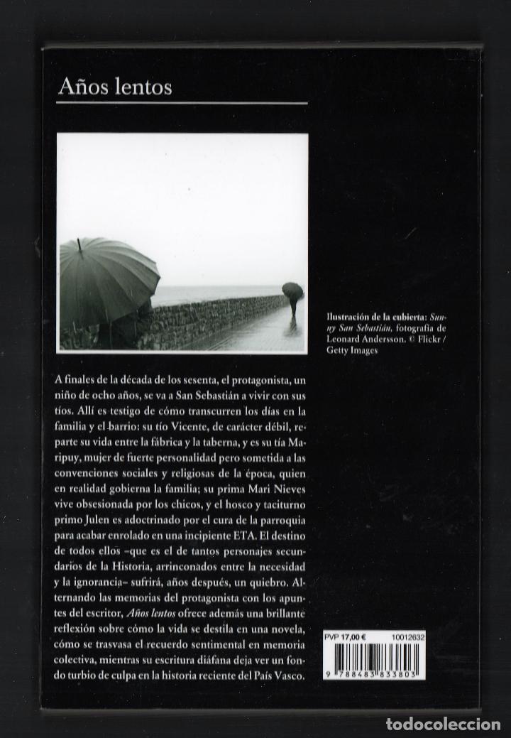 Libros: FERNANDO ARAMBURU AÑOS LENTOS TUSQUETS ED 2018 6ª EDICIÓN PREMIO TUSQUETS DE NOVELA COL ANDANZAS 775 - Foto 6 - 288560298