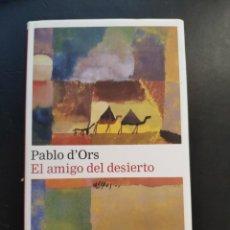 Libros: PABLO D'ORS, EL AMIGO DEL DESIERTO, BARCELONA, GALAXIA GUTENBERG, 2019. Lote 288682058