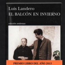 Libros: LUIS LANDERO EL BALCÓN DE INVIERNO ED TUSQUETS 2021 13ª EDICIÓN COL ANDANZAS NÚM 838 CON FAJA PREMIO. Lote 288704193