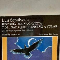 Libros: HISTORIA DE UNA GAVIOTA Y DEL GATO QUE LE ENSEÑO A VOLAR DE LUIS SEPÚLVEDA. Lote 288739028