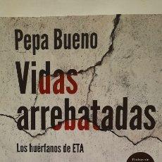 Libros: VIDAS ARREBATADAS DE PEPA BUENO. Lote 288739253