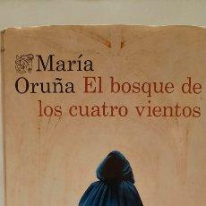 Libros: EL BOSQUE DE LOS CUATRO VIENTOS DE MARÍA ORUÑA. Lote 288739298