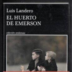 Libros: LUIS LANDERO EL HUERTO DE EMERSON ED TUSQUETS 2021 2ª EDICIÓN COL ANDANZAS NÚM 838 CON FAJA ORIGINAL. Lote 288926598