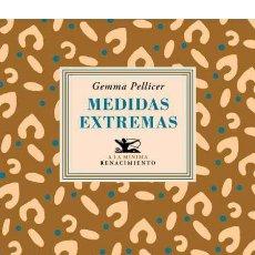 Libros: MEDIDAS EXTREMAS. GEMMA PELLICER.-NUEVO. Lote 289025763
