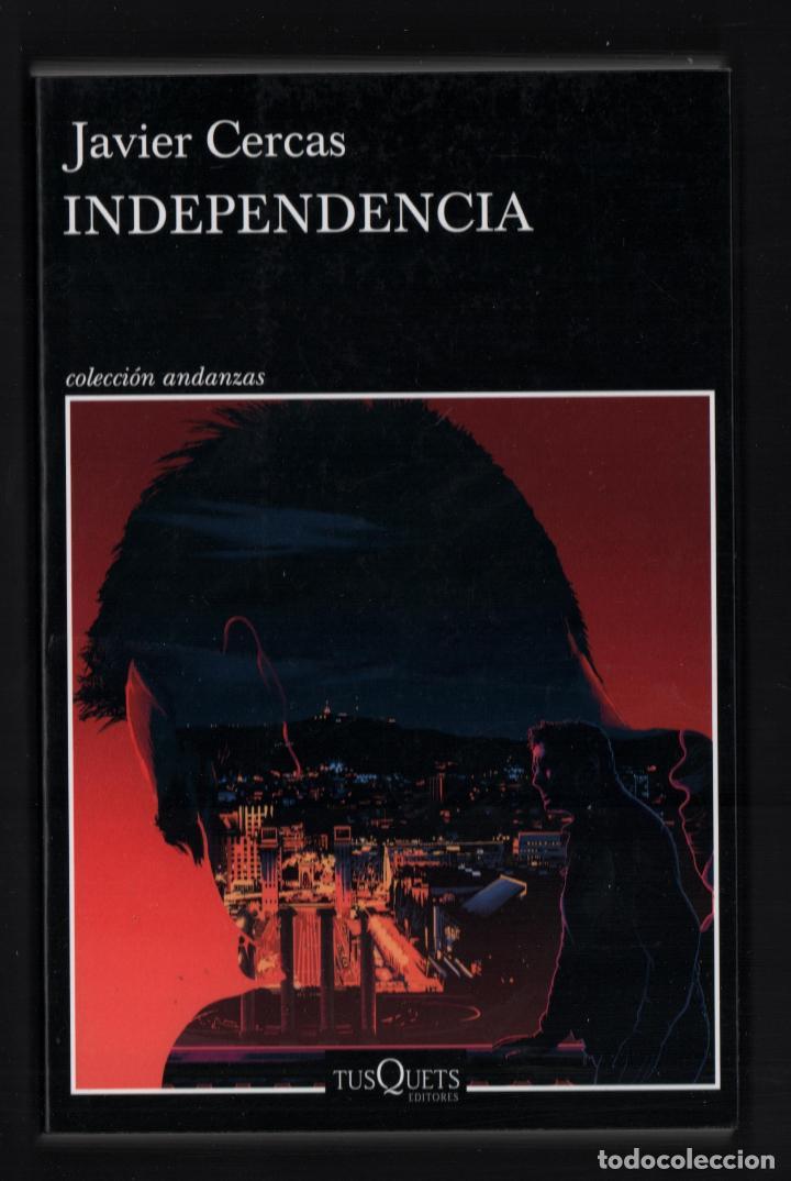 Libros: JAVIER CERCAS INDEPENDECIA TERRA ALTA II ED TUSQUETS 2021 4ª EDICIÓN COLECCIÓN ANDANZAS Nº 983 FAJA - Foto 7 - 289241978