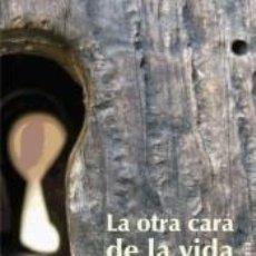 Libros: LA OTRA CARA DE LA VIDA. Lote 289269303