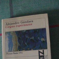 Libros: CIEGAS ESPERANZAS. GÁNDARA, ALEJANDRO. DESTINO., 1992. Lote 289474088