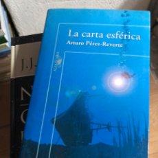 Livros: ARTURO PÉREZ REVERTE - LA CARTA ESFÉRICA - ALFAGUARA. Lote 293498618