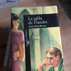 Livros: ARTURO PÉREZ REVERTE - LA TABLA DE FLANDES - ALFAGUARA. Lote 293499298