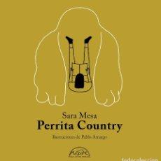 Libros: PERRITA COUNTRY. SARA MESA. ILUSTRACIONES DE PABLO AMARGO.-NUEVO. Lote 294085153