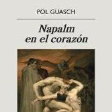 Libros: NAPALM EN EL CORAZÓN. Lote 294824418