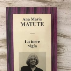 "Libros: LIBRO ""LA TORRE VIGIA"" DE ANA MARIA MATUTE. Lote 294966628"