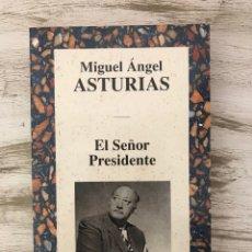 """Libros: LIBRO """"EL SEÑOR PRESIDENTE"""" DE MIGUEL ANGEL ASTURIAS. Lote 294967358"""