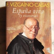 Libros: ESPAÑA VIVA (Y VICEVERSA). Lote 295423938