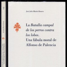 """Libros: PALENCIA, ALFONSO DE. LA """"BATALLA CAMPAL DE LOS PERROS CONTRA LOS LOBOS"""". UNA FÁBULA MORAL. 2013.. Lote 295722013"""