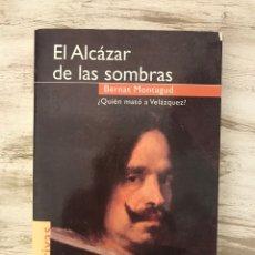 """Libros: LIBRO """"EL ALCAZAR DE LAS SOMBRAS"""" DE BERNARDO MONTAGUD PIERA. Lote 296002328"""