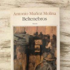 """Libros: LIBRO """"BELTENEBROS"""" DE ANTONIO MUÑOZ MOLINA. Lote 296002888"""