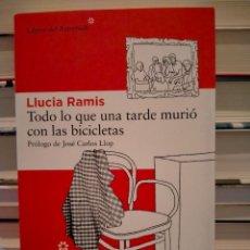 Libri: LLUCIA RAMIS. TODO LO QUE UNA TARDE MURIÓ CON LAS BICICLETAS .LIBROS DEL ASTEROIDE. Lote 296047068