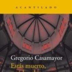 Libros: ESTÁS MUERTO, Y TÚ LO SABES. Lote 296809153