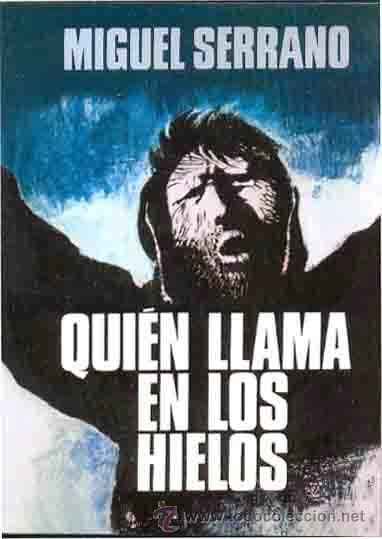 QUIEN LLAMA EN LOS HIELOS SERRANO, MIGUEL GASTOS DE ENVIO GRATIS (Libros Nuevos - Narrativa - Literatura Hispanoamericana)