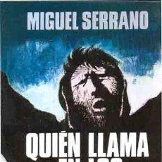 Libros: QUIEN LLAMA EN LOS HIELOS SERRANO, MIGUEL GASTOS DE ENVIO GRATIS. Lote 243628635