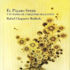 Libros: RAFAEL CHAPARRO MADIEDO : EL PÁJARO SPEED Y SU BANDA DE CORAZONES MALEANTES. (TROPO EDS., 2012). Lote 57016704