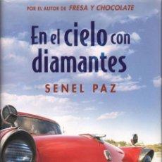 Libros: EN EL CIELO CON DIAMANTES DE SENEL PAZ - EDICIONES B, 2007 (NUEVO). Lote 46630340