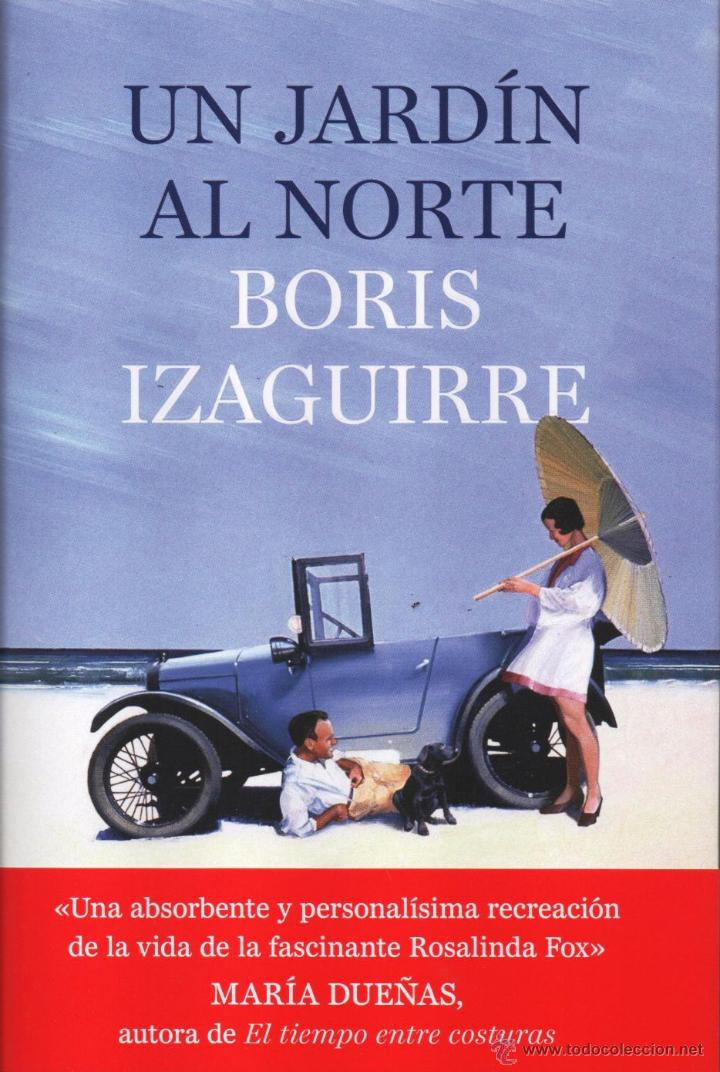 UN JARDIN AL NORTE DE BORIS IZAGUIRRE - PLANETA, 2014 (Libros Nuevos - Narrativa - Literatura Hispanoamericana)