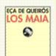 Libros: LOS MAIA EÇA DE QUEIRÓS, J. M. GASTOS DE ENVIO GRATIS. Lote 57224701