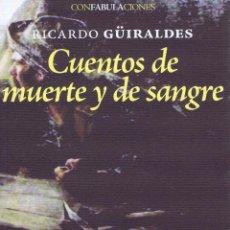 Libros: CUENTOS DE MUERTE Y DE SANGRE SEGUIDOS DE AVENTURAS GROTESCAS Y UNA TRILOGIA CRISTIANA. MADRID: ENEI. Lote 52581606