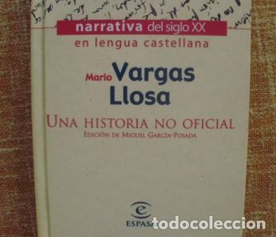 UNA HISTORIA NO OFICIAL/ MARIO VARGAS LLOSA/ ESPASA CALPE/ 1999/ NARRATIVA S. XX (Libros Nuevos - Narrativa - Literatura Hispanoamericana)