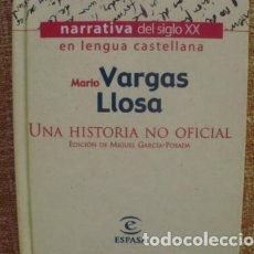 Libros: UNA HISTORIA NO OFICIAL/ MARIO VARGAS LLOSA/ ESPASA CALPE/ 1999/ NARRATIVA S. XX. Lote 79825305