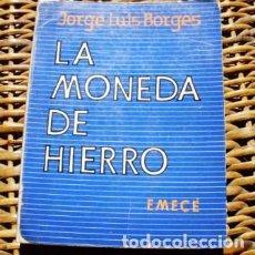Libros: LA MONEDA DE HIERRO/ JORGE LUIS BORGES/ PRIMERA EDICIÓN/EMECÉ/1976. Lote 80049321