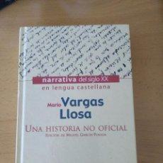 Libros: UNA HISTORIA NO OFICIAL - VARGAS LLOSA. Lote 90555615