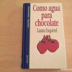 Libros: LAURA ESQUIVEL: COMO AGUA PARA CHOCOLATE. Lote 94930672