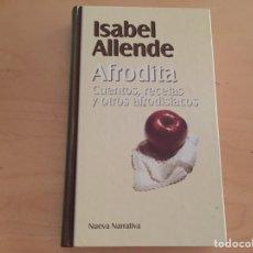 Libros: ISABEL ALLENDE: AFRODITA. CUENTOS, RECETAS Y OTROS AFRODISÍACOS. Lote 94940491